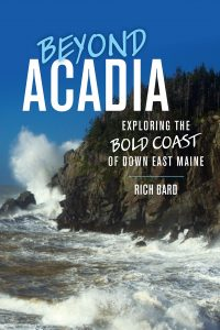 Beyond Acadia: Off the Beaten Path with Rich Bard