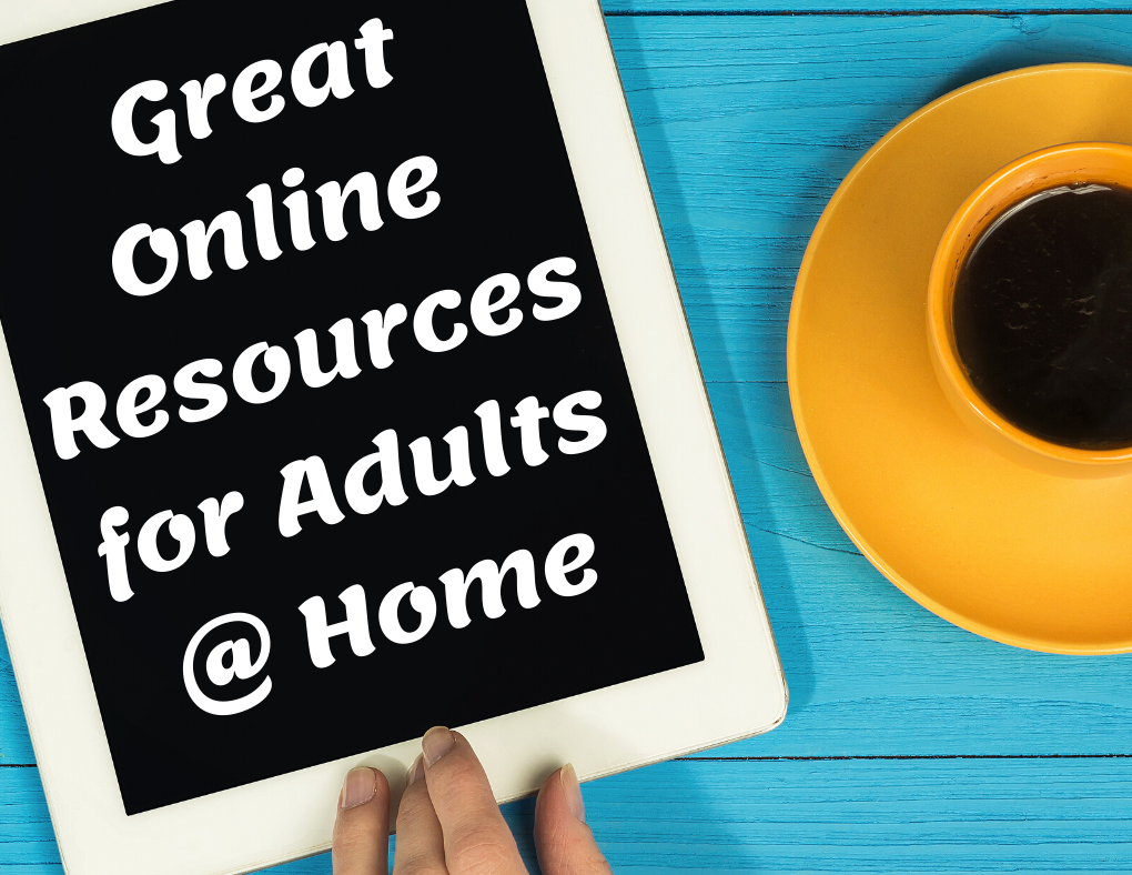 Our list of free, fun, and informative online resources for adults!