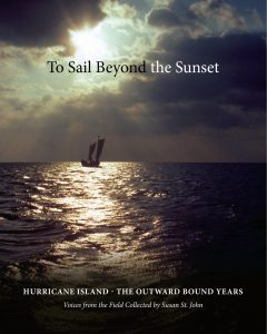 TO SAIL BEYOND THE SUNSET: OUTWARD BOUND ON HURRICANE ISLAND WITH SUSAN ST. JOHN