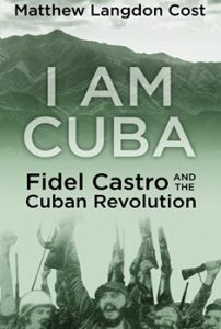 I AM CUBA: FIDEL CASTRO AND THE CUBAN REVOLUTION